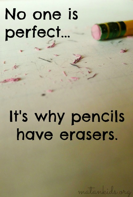 No One is Perfect, It's Why Pencils Have Erasers; Matan