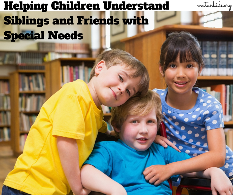 Helping Children Understand Siblings and Friends with Special Needs; Matan