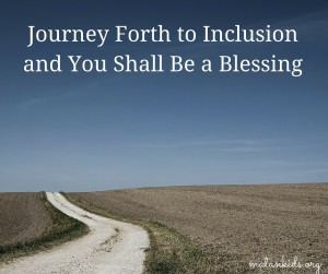 Journey Forth to Inclusion and You Shall Be a Blessing; Matan