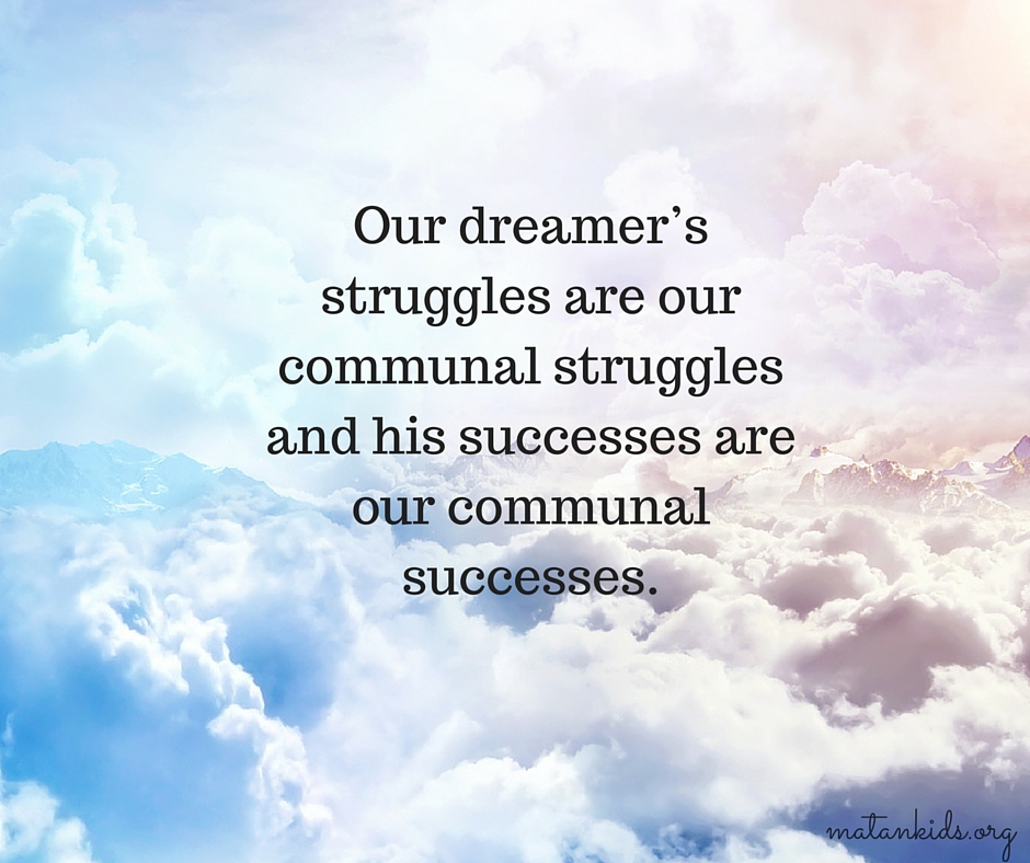 our dreamer's struggles are communal and successes are communal; Matan