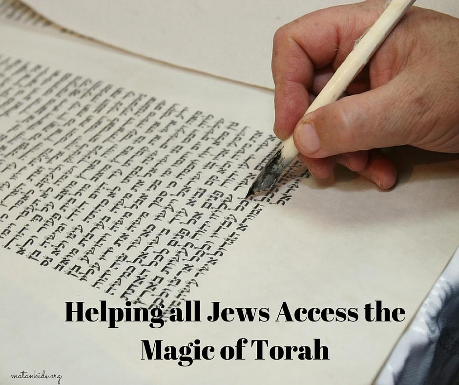 Helping all Jews Access the Magic of Torah; Matan