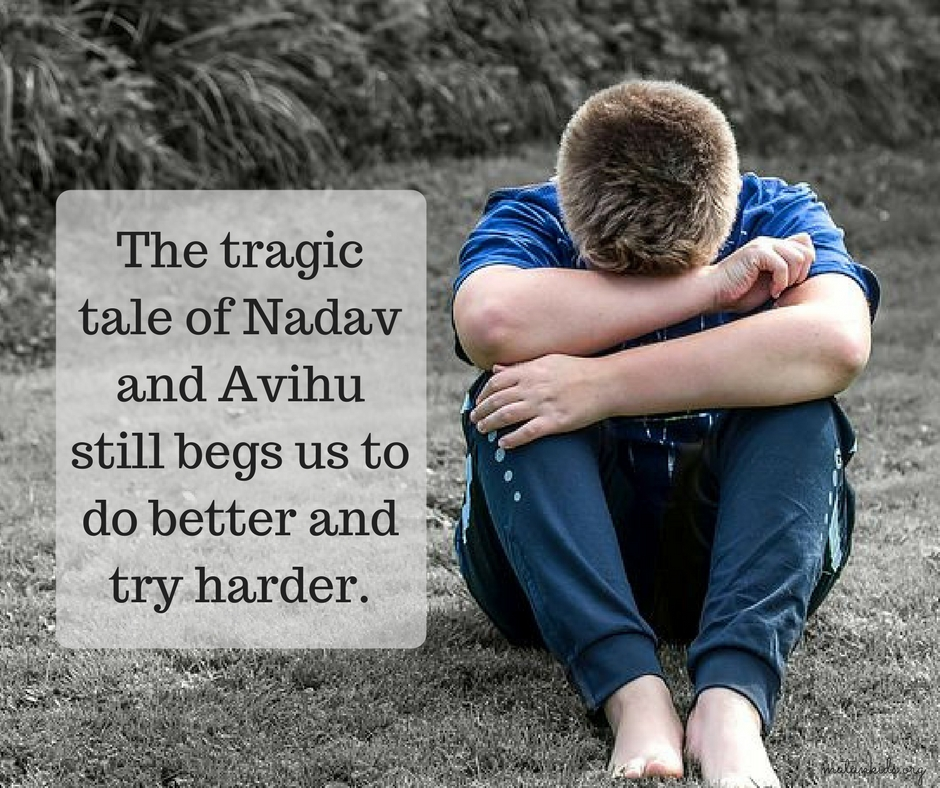 Tragic tale of Nadav and Avihu still begs us to do better and try harder; Matan