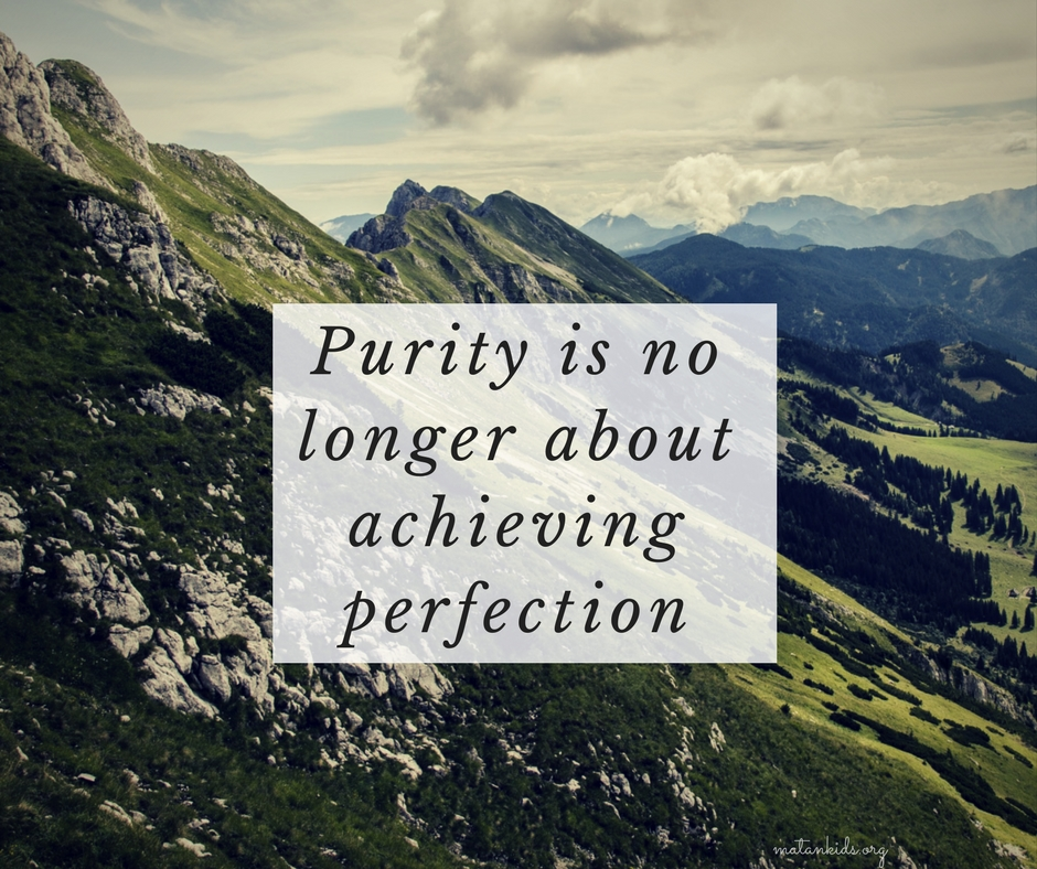 purity is no longer about perfection; Matan