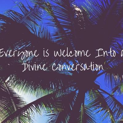 Everyone is Welcome Into a Divine Conversation – Parashat Devarim