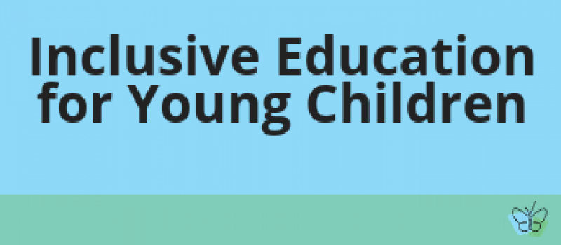 Inclusive Ed Young Children