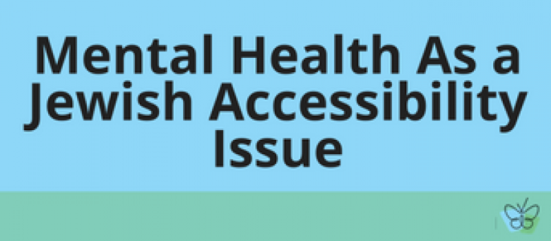 Mental Health is a Jewish Accessibility Issue