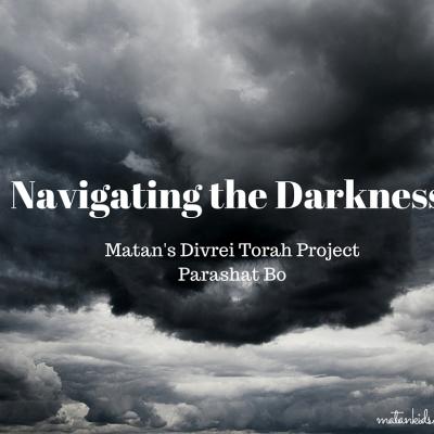 Navigating the Darkness – Parashat Bo